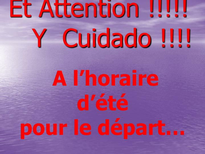 Et Attention !!!!!