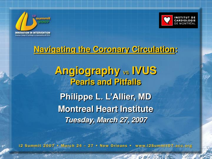 Navigating the coronary circulation angiography vs ivus pearls and pitfalls