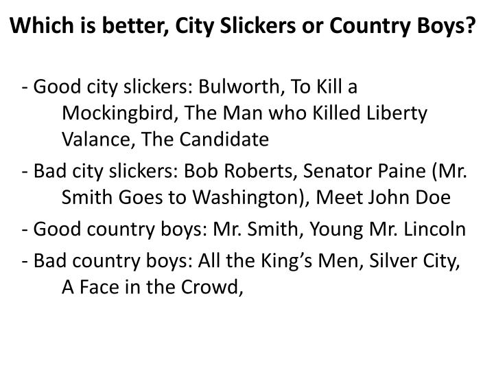 Which is better, City Slickers or Country Boys?
