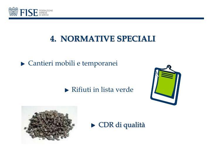 4.  NORMATIVE SPECIALI