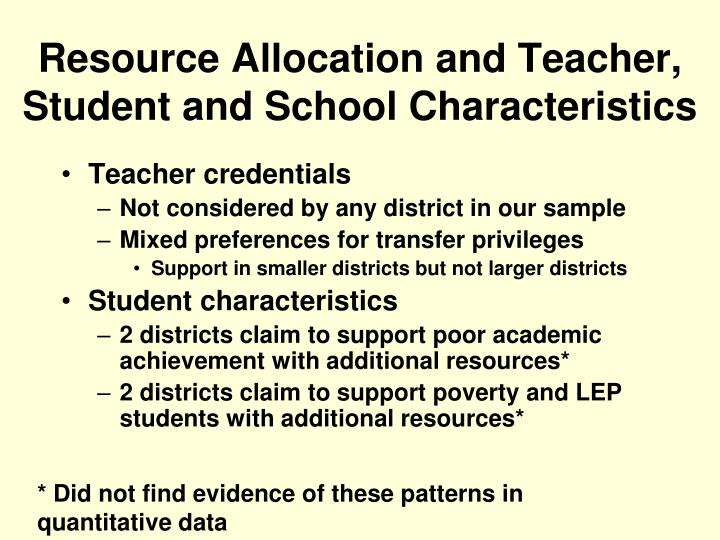 Resource Allocation and Teacher, Student and School Characteristics