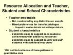 resource allocation and teacher student and school characteristics