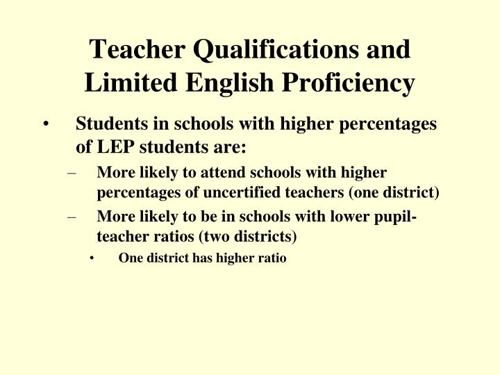 Teacher Qualifications and Limited English Proficiency