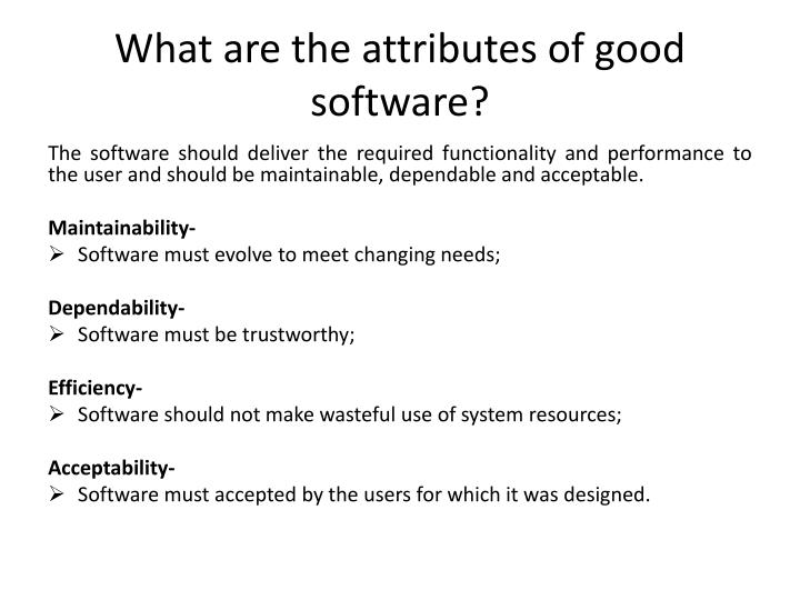 What are the attributes of good software?