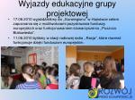 wyjazdy edukacyjne grupy projektowej