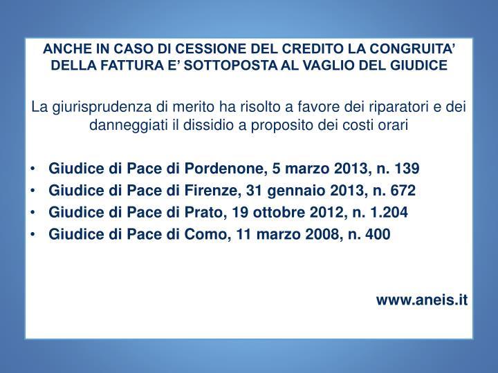 ANCHE IN CASO DI CESSIONE DEL CREDITO LA CONGRUITA' DELLA FATTURA E' SOTTOPOSTA AL VAGLIO DEL GIUDICE