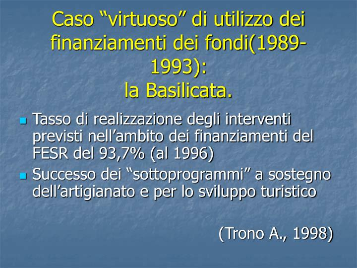 """Caso """"virtuoso"""" di utilizzo dei finanziamenti dei fondi(1989-1993):"""