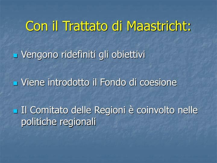 Con il Trattato di Maastricht: