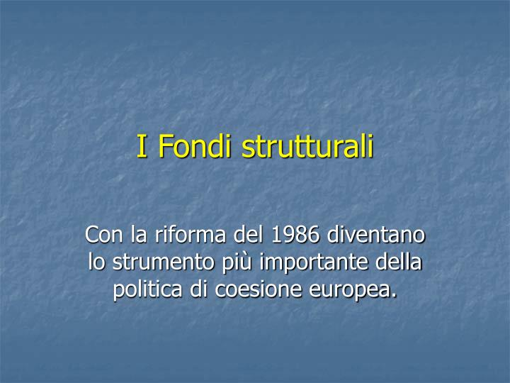 I Fondi strutturali