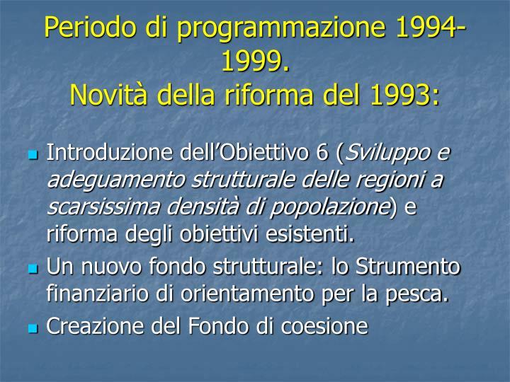 Periodo di programmazione 1994-1999.