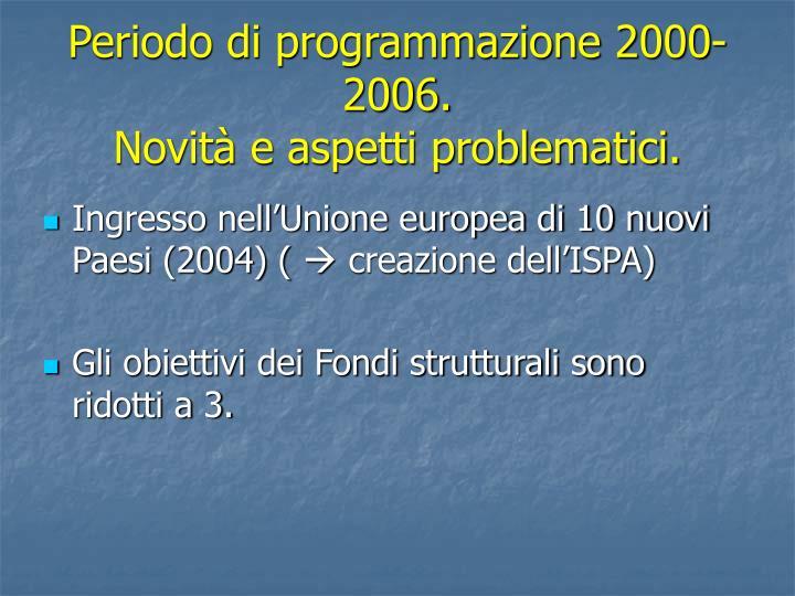 Periodo di programmazione 2000-2006.
