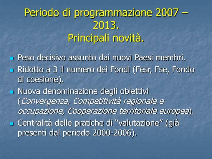Periodo di programmazione 2007 – 2013.