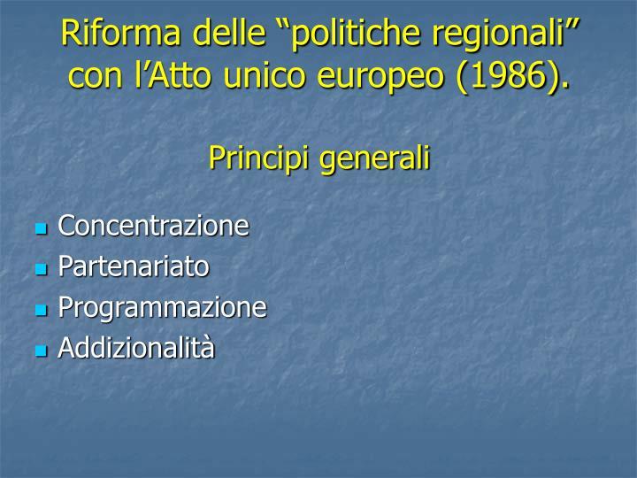 """Riforma delle """"politiche regionali"""" con l'Atto unico europeo (1986)."""