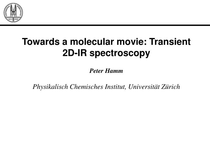 Towards a molecular movie: Transient 2D-IR spectroscopy