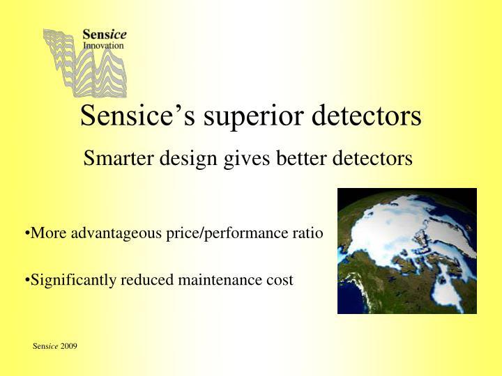 Sensice's superior detectors