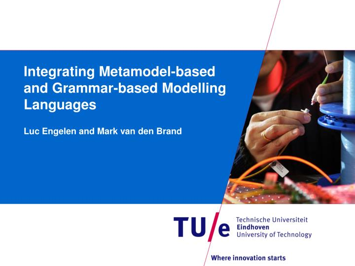 Integrating metamodel based and grammar based modelling languages