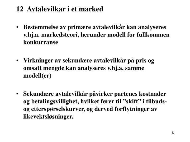 12  Avtalevilkår i et marked