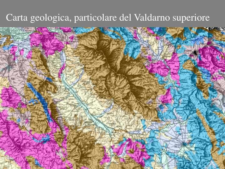 Carta geologica, particolare del Valdarno superiore