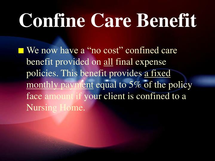 Confine Care Benefit