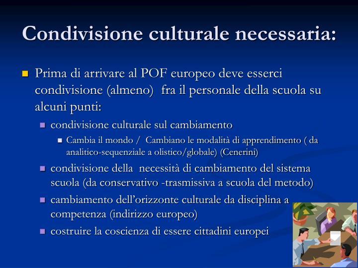 Condivisione culturale necessaria: