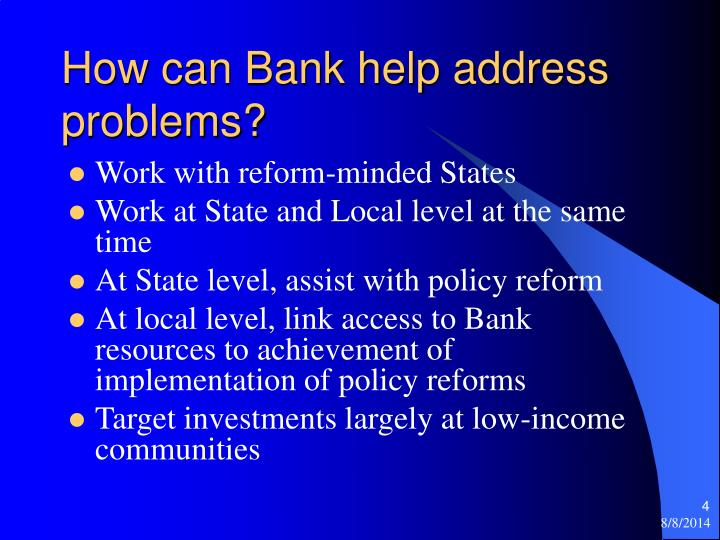 How can Bank help address problems?