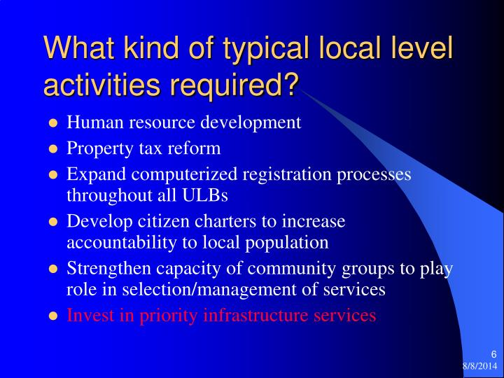 What kind of typical local level activities required?