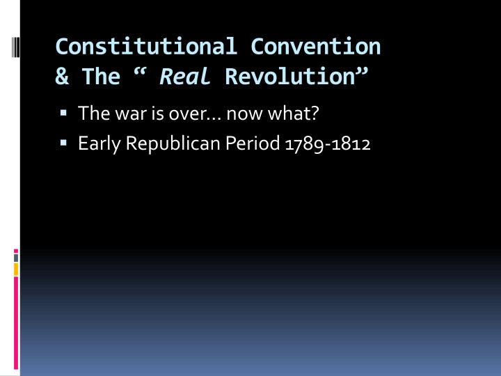 Constitutional convention the real revolution