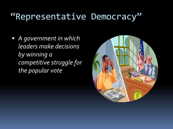 """Representative Democracy"""