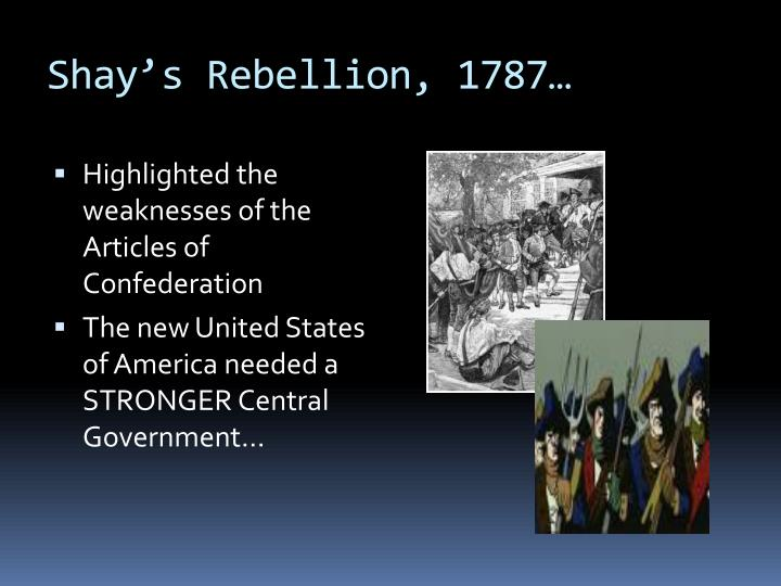 Shay's Rebellion, 1787…
