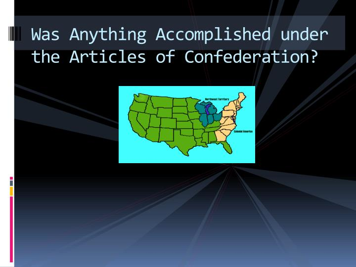 Was Anything Accomplished under the Articles of Confederation?