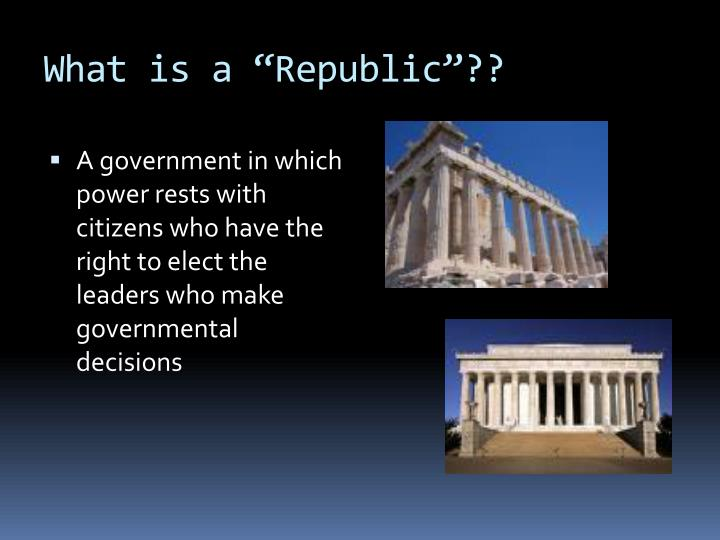 "What is a ""Republic""??"