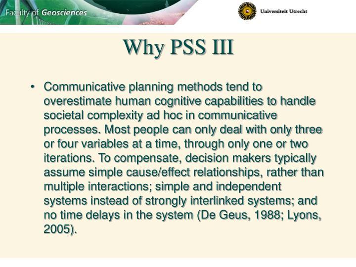 Why PSS III