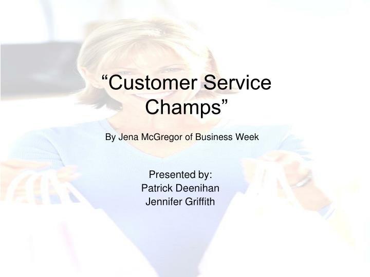 """Customer Service Champs"""