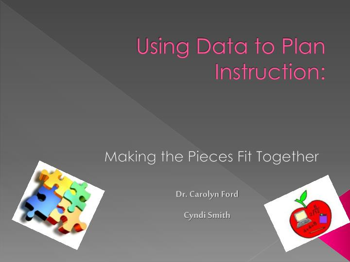Using Data to Plan Instruction: