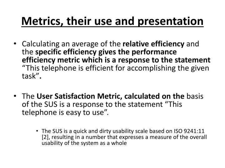 Metrics, their use and presentation