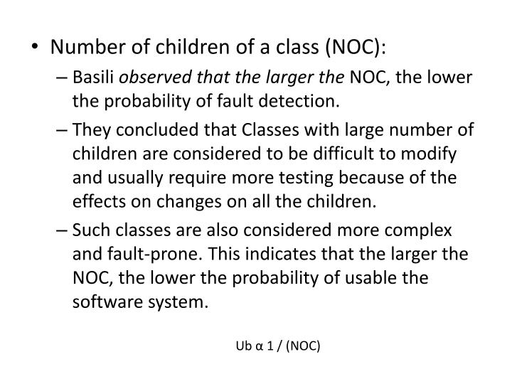 Number of children of a class (NOC):