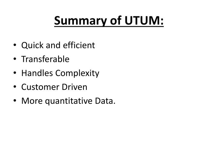 Summary of UTUM: