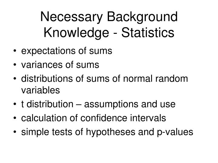 Necessary Background Knowledge - Statistics