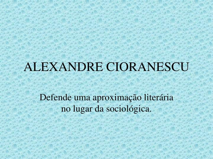 ALEXANDRE CIORANESCU