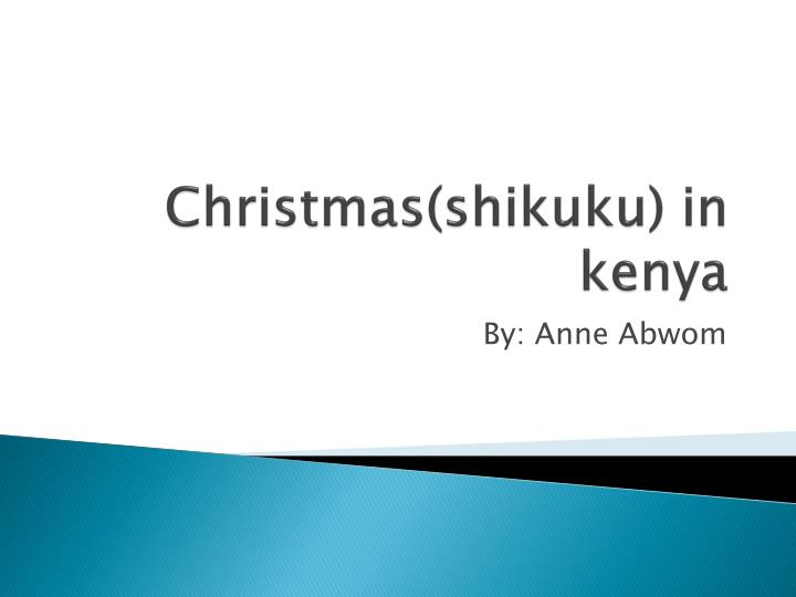 Christmas shikuku in kenya