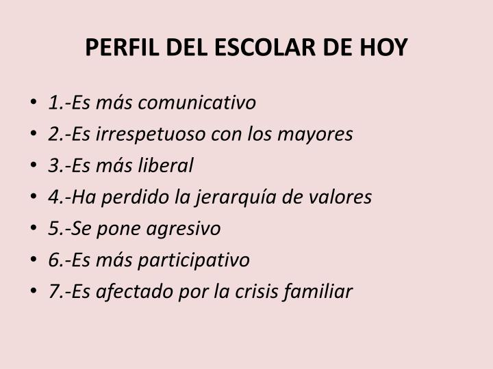 PERFIL DEL ESCOLAR DE HOY