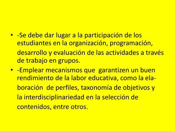 -Se debe dar lugar a la participación de los estudiantes en la organización, programación,