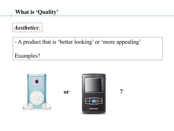 What is 'Quality'