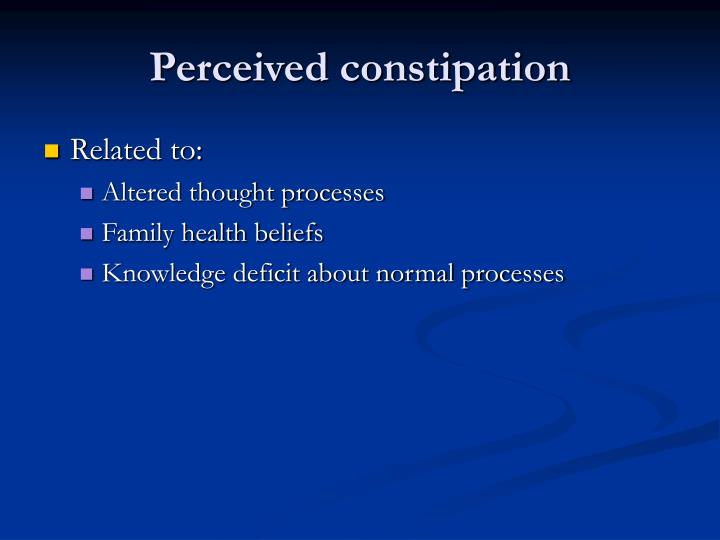 Perceived constipation