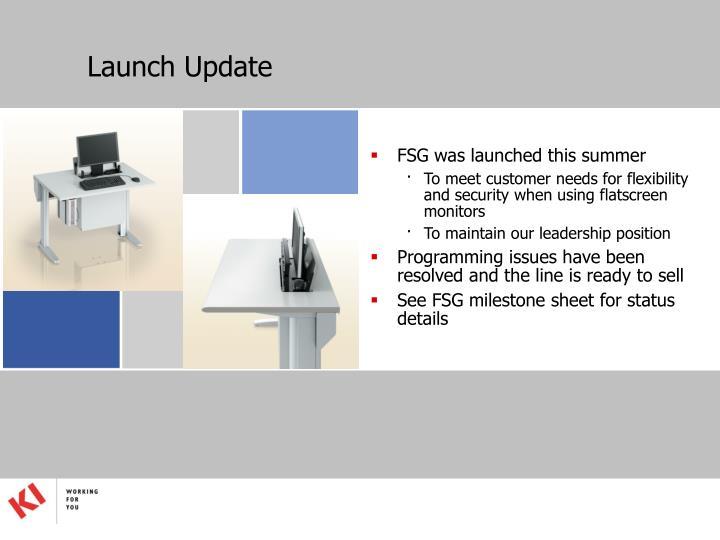 Launch Update