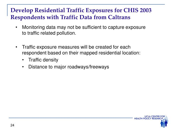 Develop Residential Traffic Exposures for CHIS 2003 Respondents with Traffic Data from Caltrans