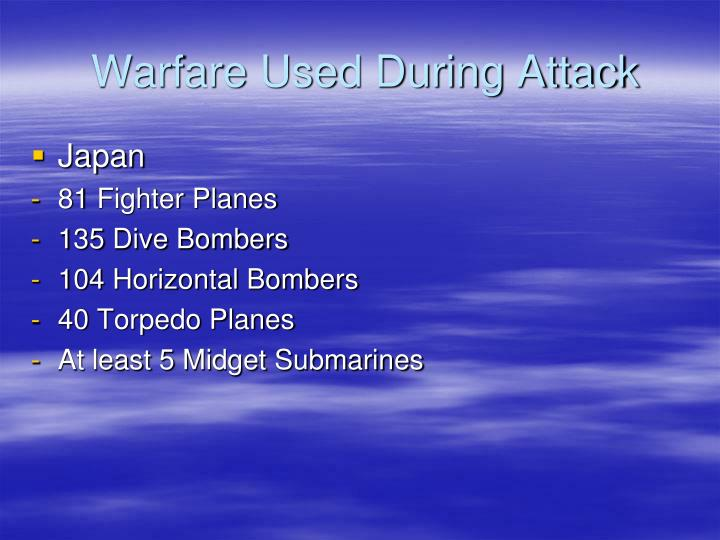 Warfare Used During Attack