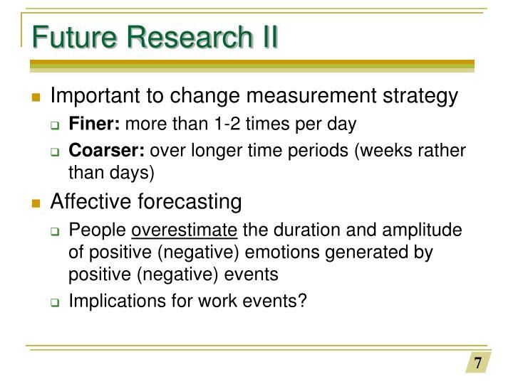 Future Research II