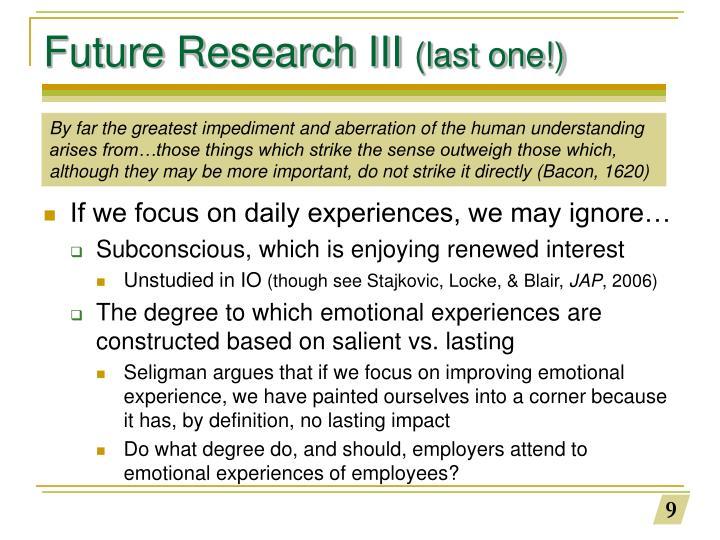 Future Research III