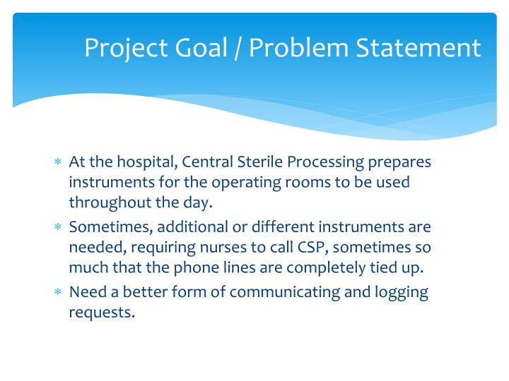 problem statement of project To establish a professional problem statement i insist on a project planning exercise with for example a gant chart regular meetings with the.